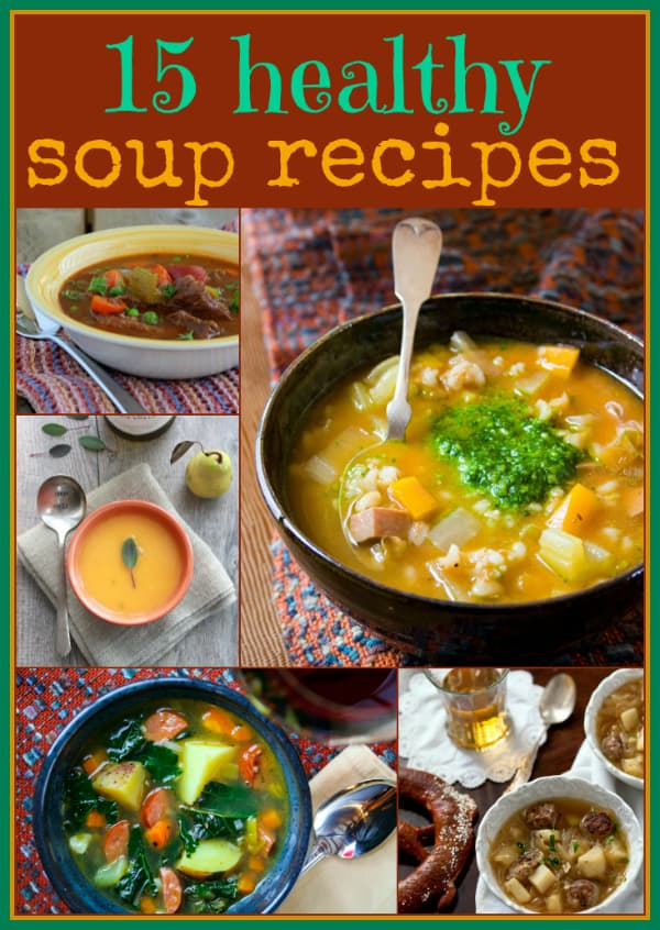 15 healthy soup recipes | Healthy Seasonal Recipes