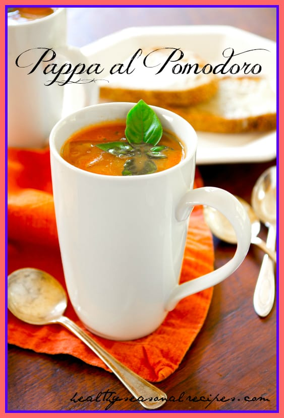 Pappa al Pomodoro - Italian Tomato Bread Soup | Healthy Seasonal Recipes @healthyseasonal