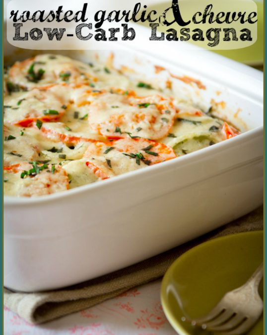 roasted garlic and chevre low carb lasagna – gluten-free