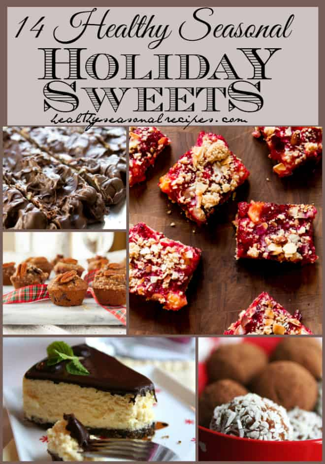 14 healthy seasonal holiday Sweets collection from @healthyseasonal