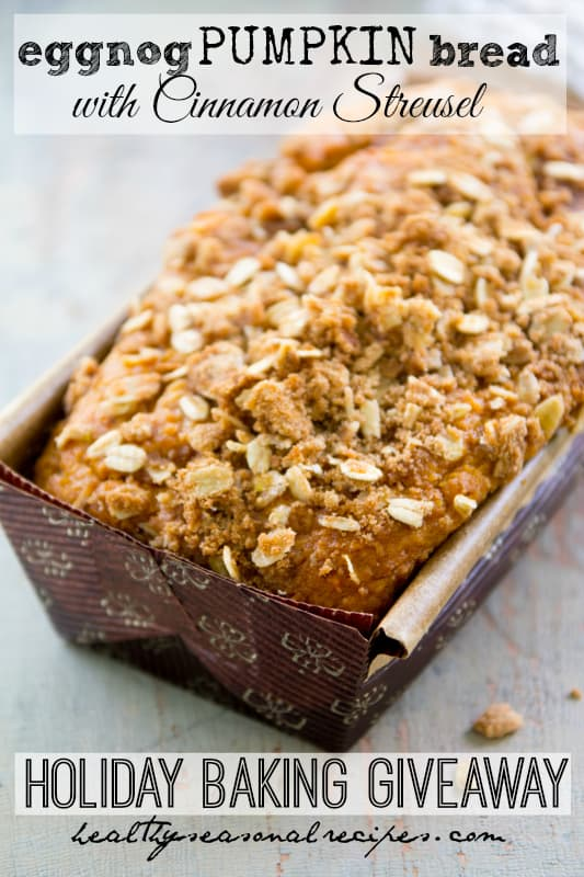 King Arthur Flour GIveaway and recipe for Healthy Eggnog Pumpkin Bread with Cinnamon Streusel @healthyseasonal