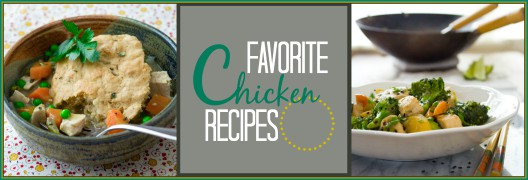 Favorite Chicken Recipes | Healthy Seasonal Recipes