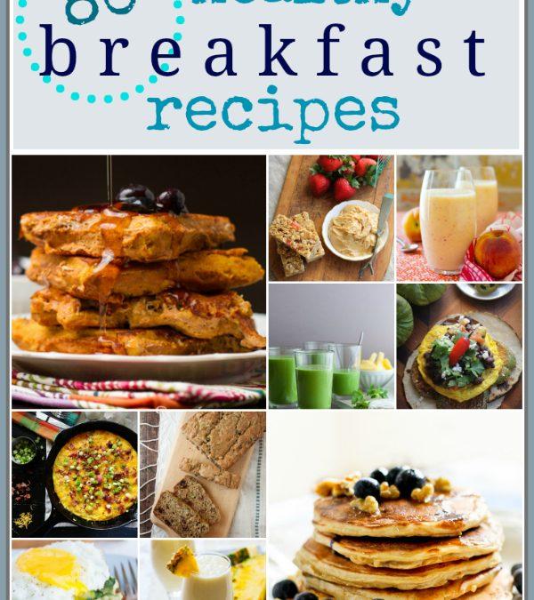 eighty healthy breakfast recipes