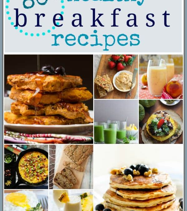 eighty healthy breakfast recipes