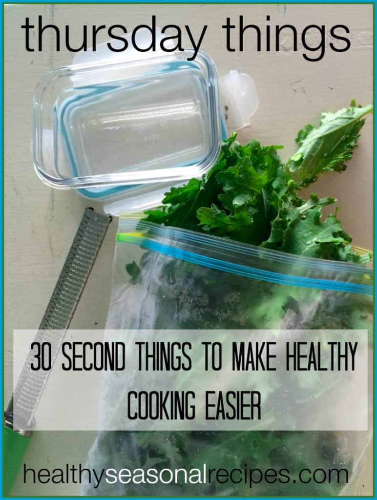 30-second-things-to-make-healthy-cooking-easier on Healthy Seasonal Recipes