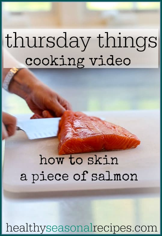 How to skin a piece of salmon on healthyseasonalrecipes.com