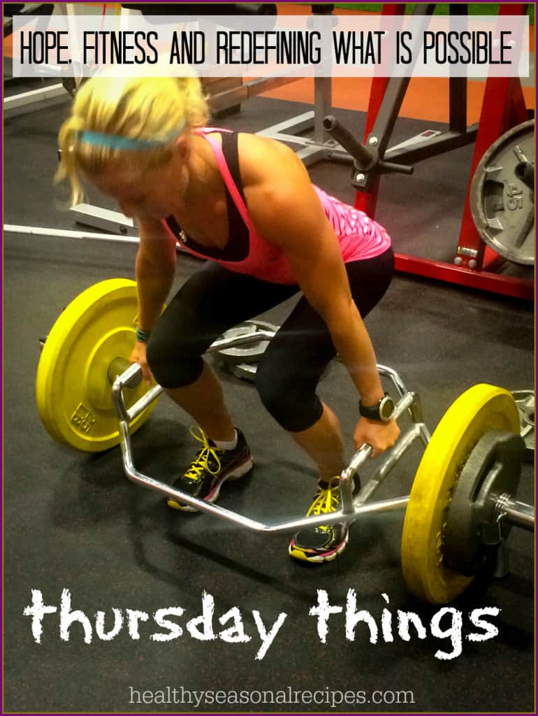 hope, fitness and redefining what is possible ~ thursday things