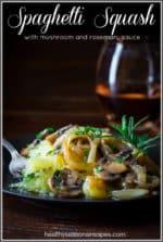 spaghetti squash with mushroom rosemary sauce {paleo and vegan}