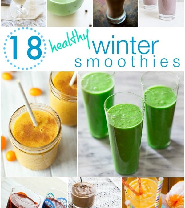 18 healthy winter smoothie recipes ~ thursday things