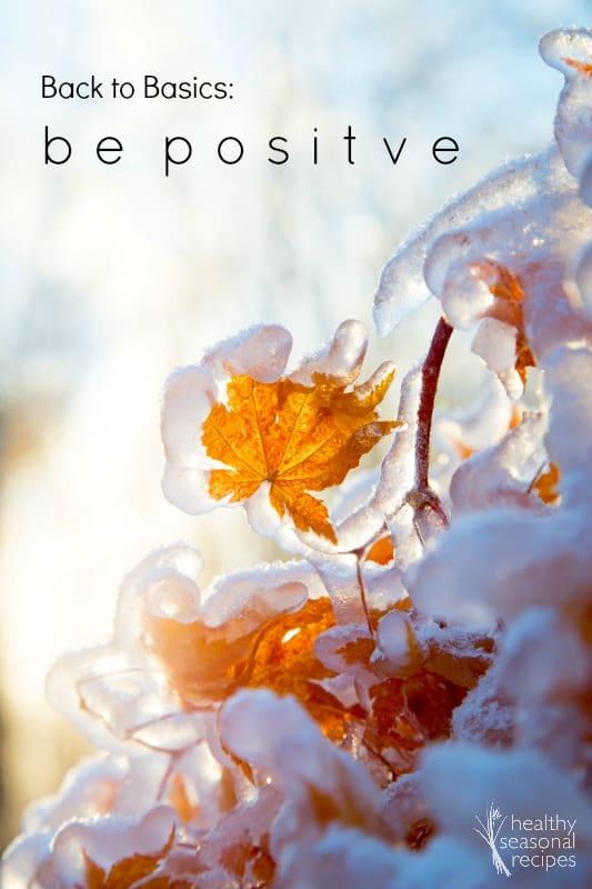 back to basics ~ be positive ~ thursday things
