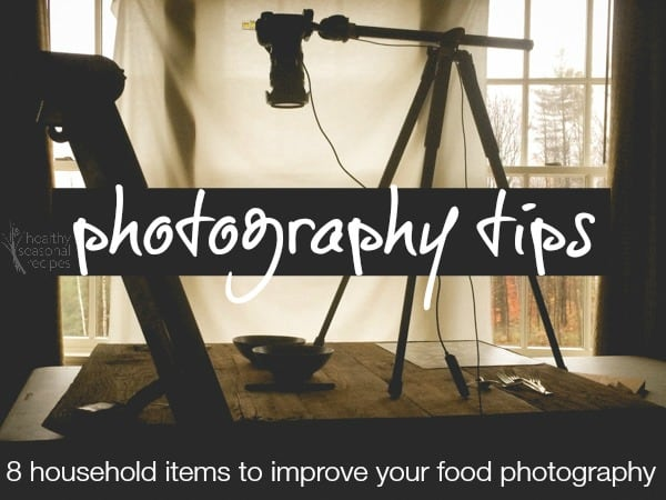 Photography Tips for Food bloggers. Here are 8 cheap household items you already have that will help you to improve your food photography