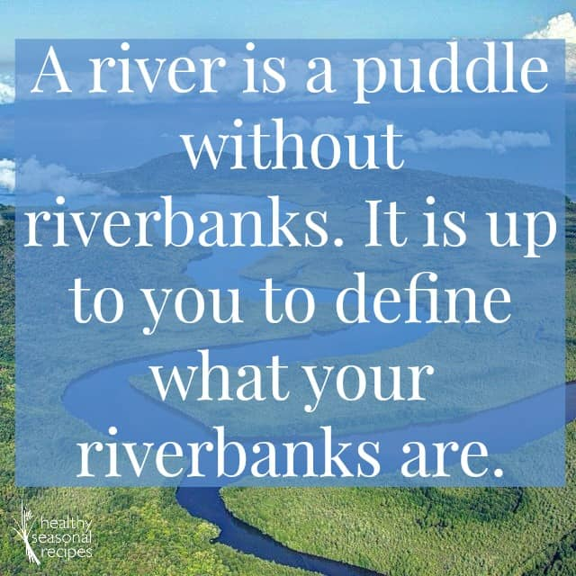 A river is a puddle without riverbanks. It is up to you to define what your riverbanks are.