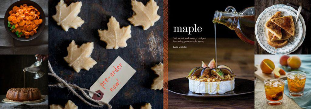 Pre-Order My cookbook, Maple: 100 Sweet and Savory Recipes Featuring Pure Maple Syrup and get an exclusive recipe for Maple Caramelized Apple Stuffed French Toast