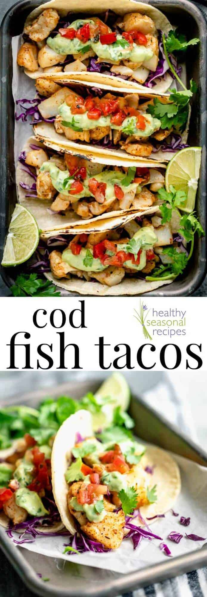 Fresh Cod Fish Tacos with healthy avocado crema, pico de gallo and shredded cabbage is a 20 minute dinner the the whole family will enjoy! #healthyseasonal #codfish #cod #fishtacos #tacos #mexicanfood #20minuterecipe #glutenfree