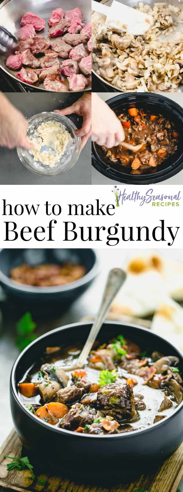 Making delicious classic Beef Burgundy is so easy to do in a slow cooker or crockpot! Here is a recipe that will show you how to make the best Beef Burgundy Stew with the step by step photos and video too. Tender chunks of chuck, mushrooms and wine sauce! #healthyseasonal #BeefStew #beefburgundy #wine #Mushrooms #slowcooker #crockpot